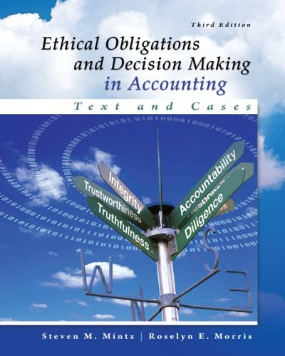 Ethical Obligations and Decision-Making in Accounting: Text and Cases Solutions