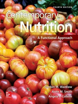 Contemporary Nutrition: A Functional Approach Solutions