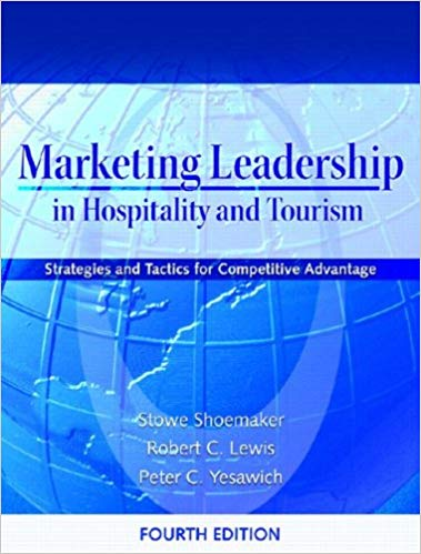 Marketing Leadership in Hospitality and Tourism: Strategies and Tactics for Competitive Advantage Solutions