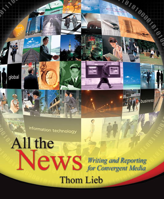 All the News: Writing and Reporting for Convergent Media Solutions
