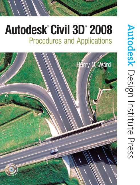 Autodesk Civil 3D: Procedures and Applications 2008 Solutions