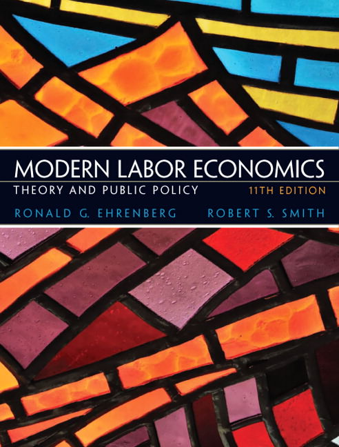 Modern Labor Economics: Theory and Public Policy Solutions