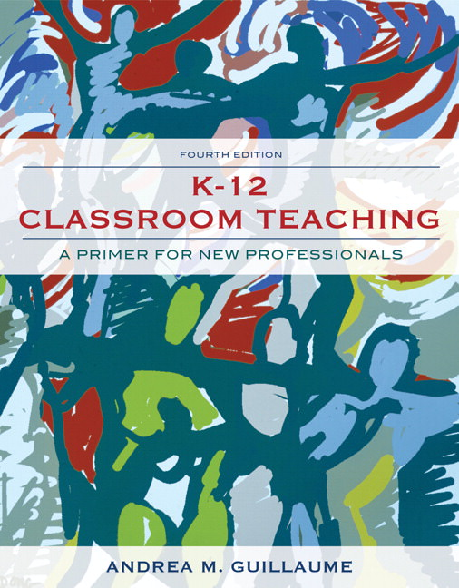 K-12 Classroom Teaching: A Primer for the New Professionals Solutions