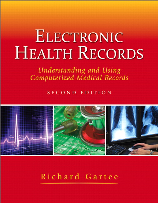 Electronic Health Records: Understanding and Using Computerized Medical Records Solutions