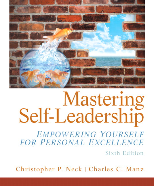 Solutions for Mastering Self Leadership: Empowering Yourself for Personal Excellence, 6th Edition