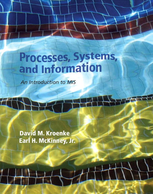 Processes, Systems, and Information: An Introduction to MIS Solutions