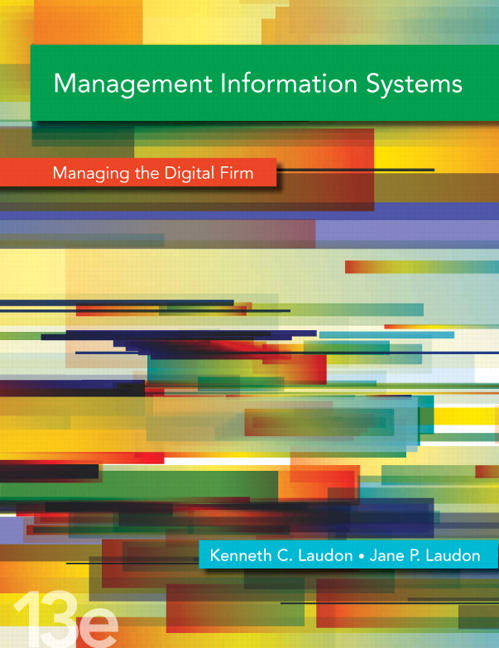 Management Information Systems: Managing the Digital Firm Solutions