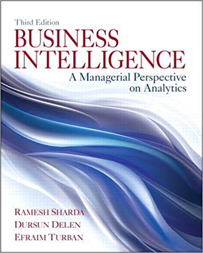 Business Intelligence: A Managerial Perspective on Analytics Solutions