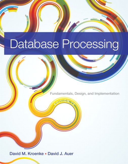 Database Processing: Fundamentals, Design, and Implementation Solutions