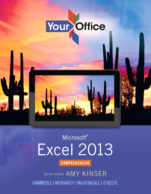 Your Office: Microsoft Excel 2013 Comprehensive Solutions