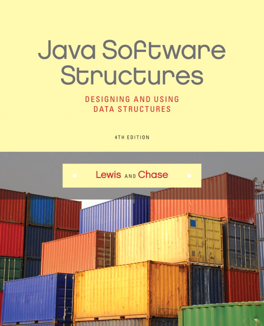 Java Software Structures: Designing and Using Data Structures Solutions