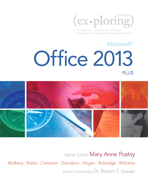 Exploring: Microsoft Office 2013, Plus Solutions
