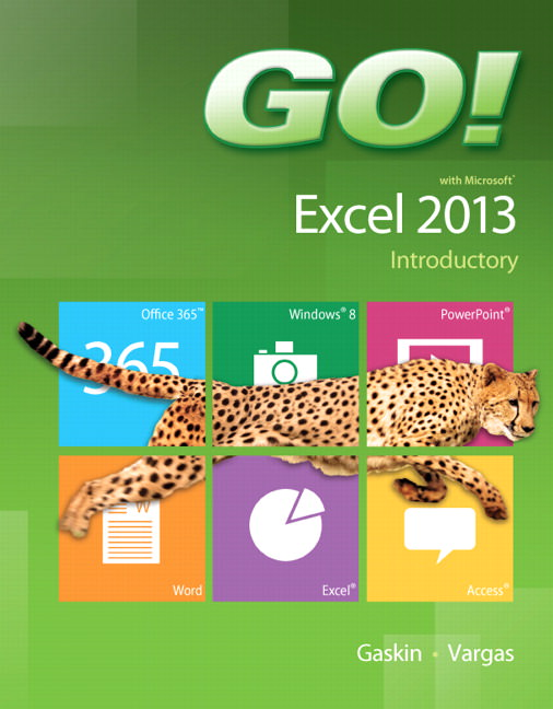 GO! with Microsoft Excel 2013 Introductory Solutions