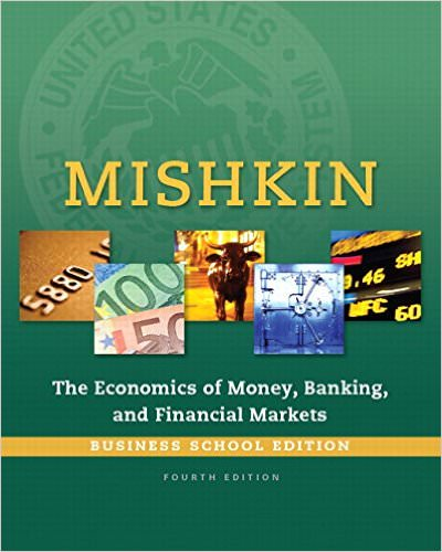 Economics of Money, Banking and Financial Markets, The, Business The Pearson School Edition Series in Economics Solutions