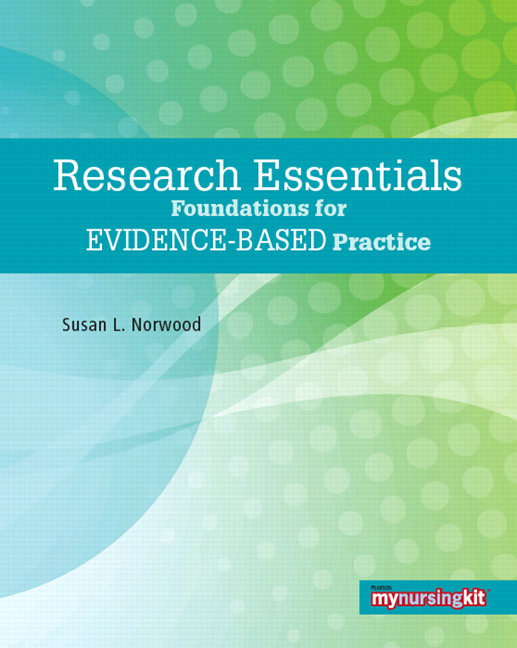 Research Essentials: Foundations for Evidence-Based Practice Solutions