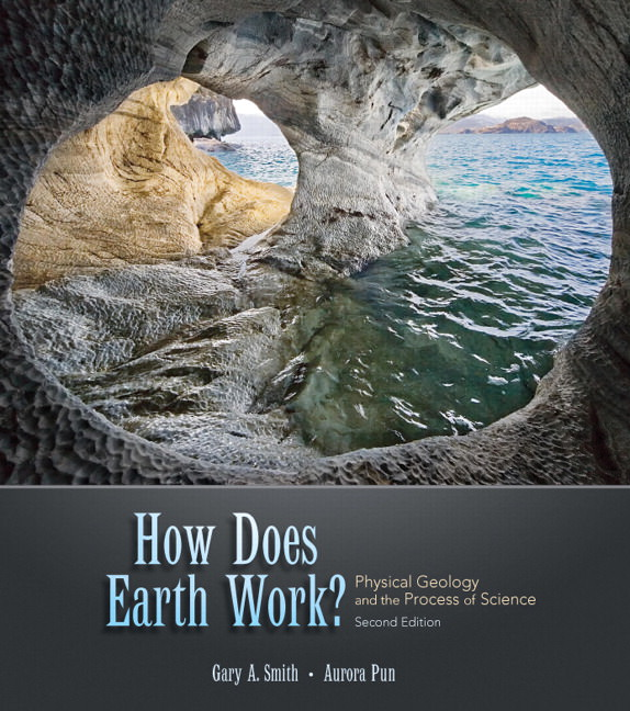 How Does Earth Work? Physical Geology and the Process of Science Solutions