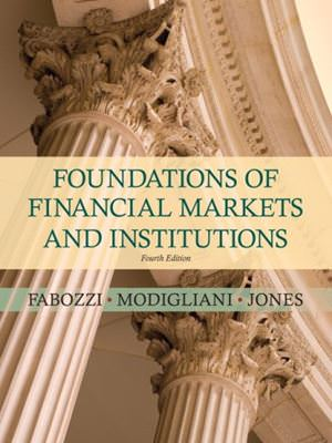 Foundations of Financial Markets and Institutions Solutions