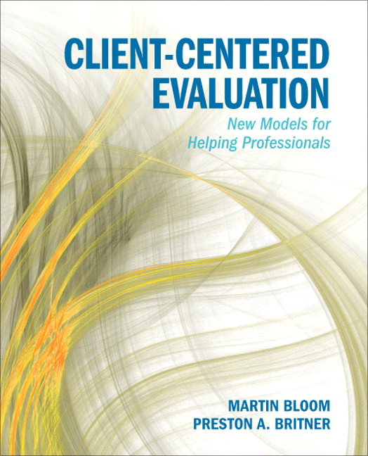Client-Centered Evaluation: New Models for Helping Professionals Solutions