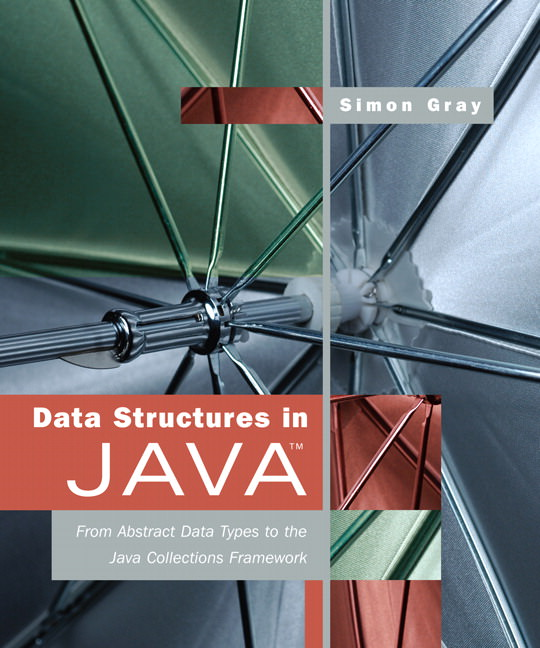 Data Structures in Java: From Abstract Data Types to the Java Collections Framework Solutions