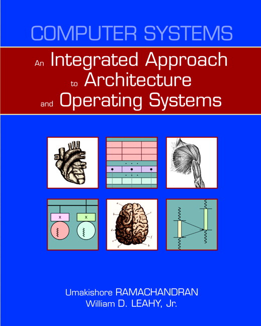 Computer Systems: An Integrated Approach to Architecture and Operating Systems Solutions