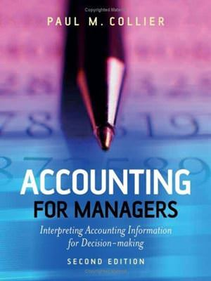 Accounting for Managers: Interpreting Accounting Information for Decision-Making Solutions