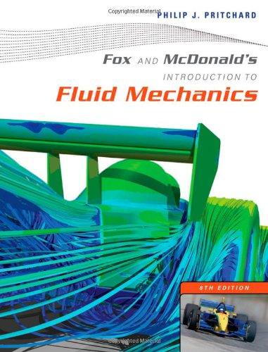 Fox and McDonald's Introduction to Fluid Mechanics Solutions