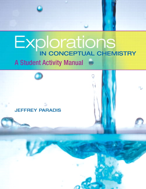 Explorations in Conceptual Chemistry: A Student Activity Manual Solutions