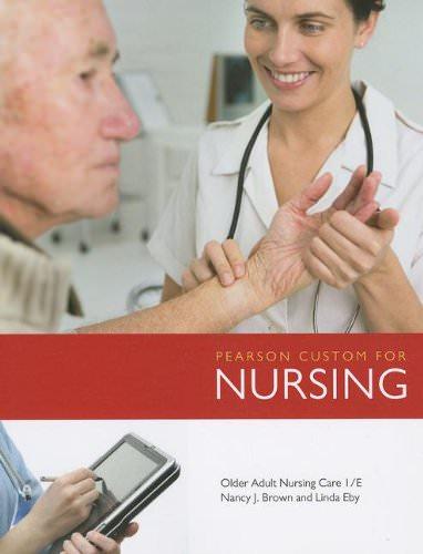Pearson Custom for Nursing: Older Adult Nursing Care Solutions