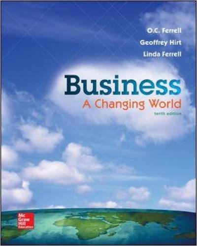 Business: A Changing World - Standalone Book Solutions