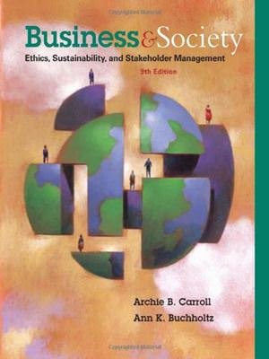 Business and Society: Ethics, Sustainability, and Stakeholder Management Solutions