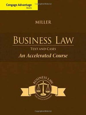 Cengage Advantage Books: Business Law: Text and Cases - An Accelerated Course Solutions