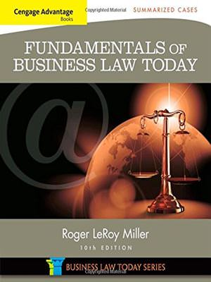 Cengage Advantage Books: Fundamentals of Business Law Today: Summarized Cases Solutions