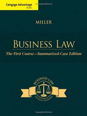 Solutions for Cengage Advantage Books: Business Law: The First Course - Summarized Case, 1st Edition