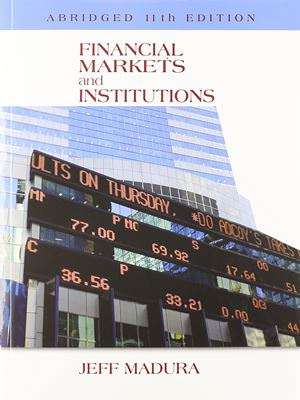 Financial Markets and Institutions, Abridged Solutions